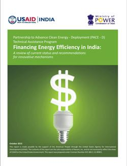 Financing Energy Efficiency in India: A review of current status and recommendations for innovative mechanisms